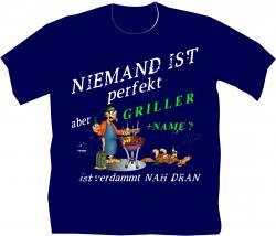 Grillen Niemand ist perfekt Grillshirt Männertsshirt Partygag Grill und Chill